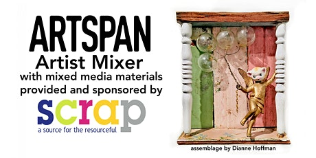 ArtSpan Artist Mixer  with Mixed Media Materials from SCRAP SF tickets