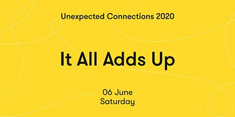 Unexpected Connections: It All Adds Up tickets