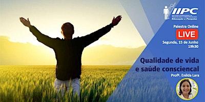 Live-Qualidade de Vida e Saúde Consciencial