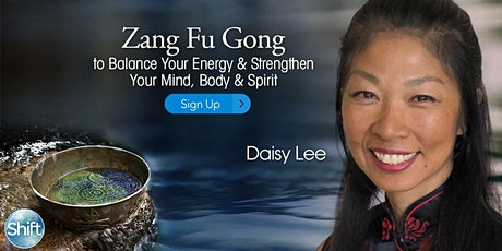 Zang Fu Gong to Balance Your Energy & Strengthen Your Mind, Body & Spirit tickets