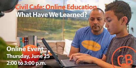 Civil Cafe: Online Education - What Have We Learned? tickets