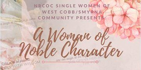 A Woman of Noble Character: Presented by NRCOC West Cobb/Smyrna Community tickets