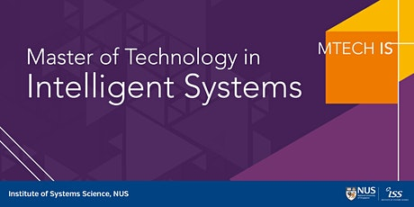 NUS-ISS Master of Technology in Intelligent Systems Online Info-Session tickets