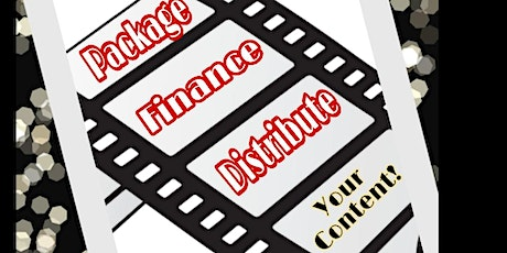 FILMMAKERS CONSULTATION: Package, Finance, Sell & Distribute YOUR Content tickets