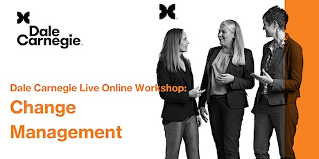 Dale Carnegie | Change Management Live Online Workshop tickets