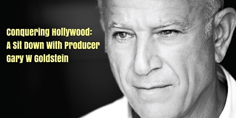 Conquering Hollywood: A Sit Down With Producer Gary W Goldstein tickets