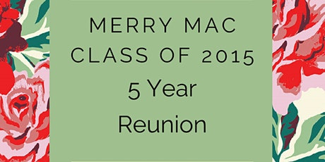 Merry Mac Class of 2015 Reunion tickets