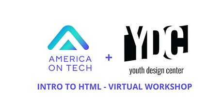 Intro to HTML - Virtual Workshop w/ America On Tech + Youth Design Center tickets