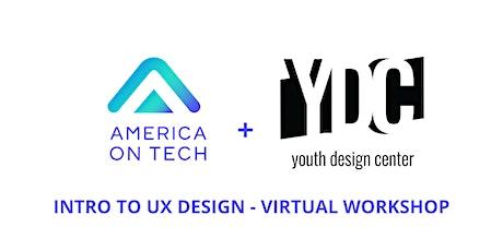 UX Design - Virtual Workshop w/ America On Tech + Youth Design Center tickets