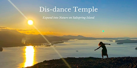 Dis-Dance Temple: Expand Into Nature on Saltspring Island biglietti