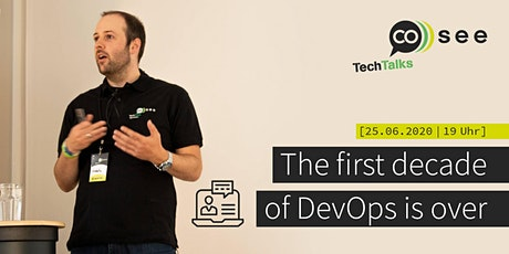 Remote-TechTalk: The first decade of DevOps is over Tickets