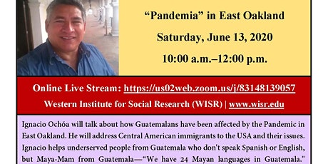 """Guatemalans Under the Pandemic (""""Pandemia"""") in East Oakland tickets"""