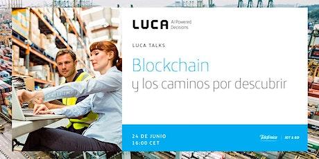LUCA Talk: Blockchain y los caminos por descubrir entradas
