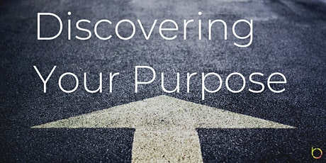 Discovering Your Purpose - 5 Strategies for Creating Happiness in Life tickets