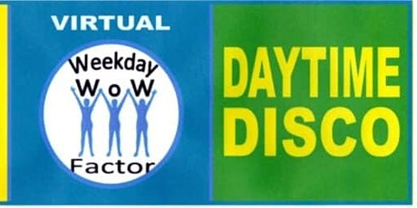 Virtual Daytime Disco with Weekday Wow Factor tickets