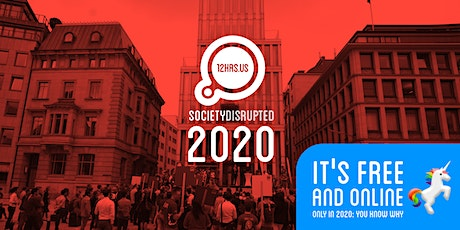 12HRS.US - Society Disrupted 2020: ONLINE billets