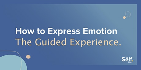 How to Express Emotion: The Guided Experience tickets