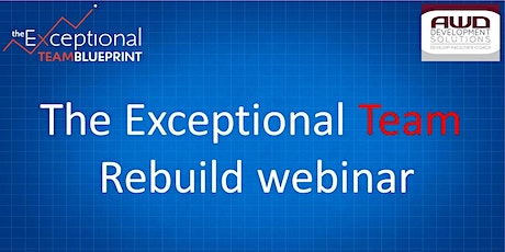 The Exceptional Team Rebuild Webinar - getting back to business tickets
