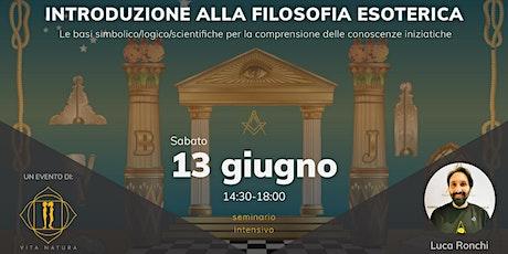 INTRODUZIONE ALLA FILOSOFIA ESOTERICA - SEMINARIO ONLINE con Luca Ronchi biglietti