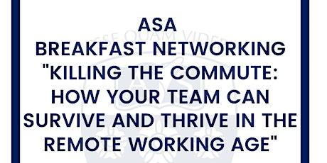 ASA Breakfast Networking: Killing the Commute tickets