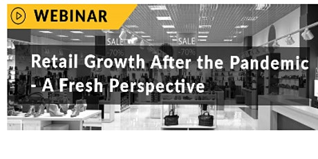 Retail Growth After the Pandemic - A Fresh Perspective tickets