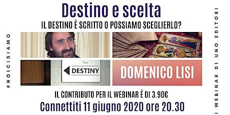Destino e scelta | Webinar con Domenico Lisi biglietti
