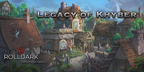 Legacy of Khyber - Dungeons & Dragons Online Campaign tickets