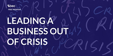 Leading Your Business out of a Crisis tickets