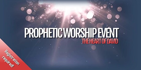 Prophetic Worship Event: The Heart of David tickets