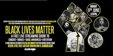KLUB KIDS presents BLACK LIVES MATTER Benefit Show - Free Stream tickets