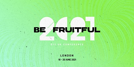 2021 Be Fruitful: G12 UK Conference 2021 tickets