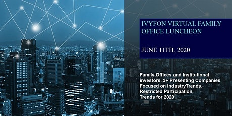 Invitation June 11th Online Virtual Family Office & Institutional Investon tickets