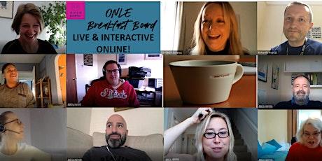 ONLE BOARDS Breakfast Board - Online - Live & Interactive Business Seminars tickets