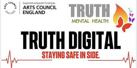 Truth Digital- Staying Safe Inside - Online Open Mic Event tickets