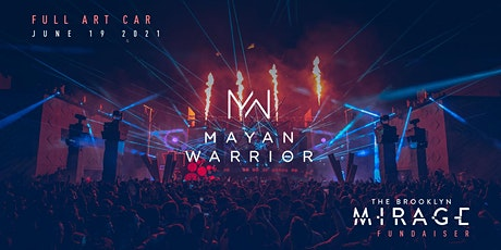 Mayan Warrior (Full Art Car) - Brooklyn Mirage tickets