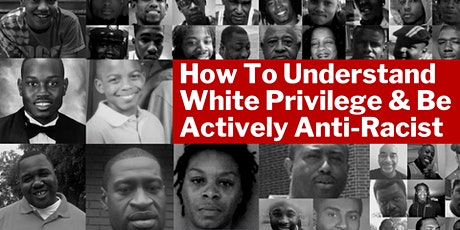 How To Understand White Privilege and Be Actively Anti-Racist tickets