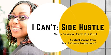 I Can't: Side Hustle (Virtual Edition) tickets