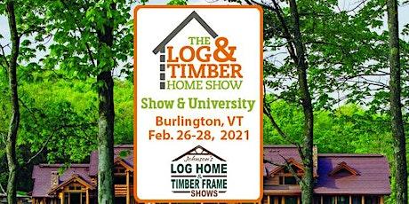 Burlington, VT 2021 Log & Timber Home Show tickets
