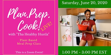 """Plan.Prep. Cook! with Tha Healthy Hustla"""" :  A Plant Based Meal Prep Class tickets"""