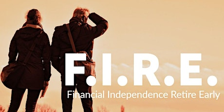 Financial Independence/Retire Early (FIRE) Webinar tickets