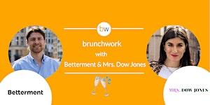 Betterment & Mrs. Dow Jones brunchwork