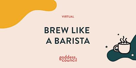 VIRTUAL: Brew Like a Barista tickets