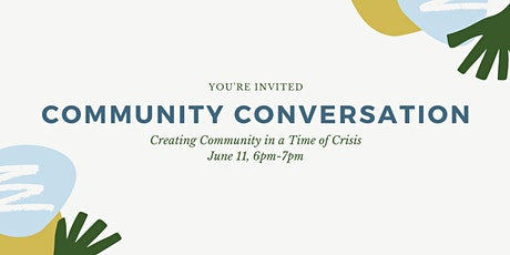 Community Conversation: Creating Community in a Time of Crisis tickets