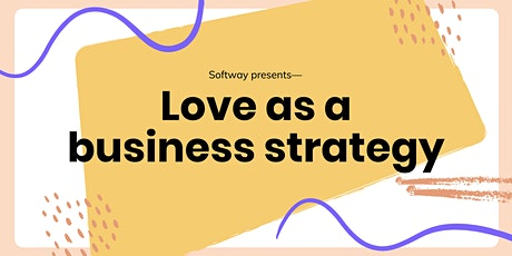 Love As a Business Strategy - Episode 1 tickets