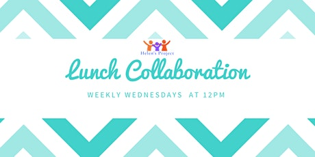 Lunch Collaboration and Resource Connection tickets