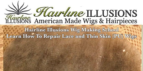 Hairline Illusions  PRO CLASS *Learn How To Repair Lace and Thinskin Wigs tickets