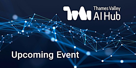 LifeHub UK and  Thames Valley AI HUB Event - Health tickets