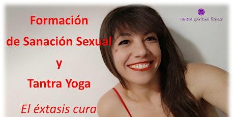 """Formación de Sanación Sexual  y Tantra Yoga """"El éxtasis cura"""" entradas"""