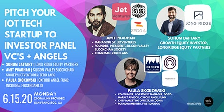 Pitch Your Internet of Things (IoT) Tech Startup to Investor Panel VCs and Angels (On Zoom) tickets
