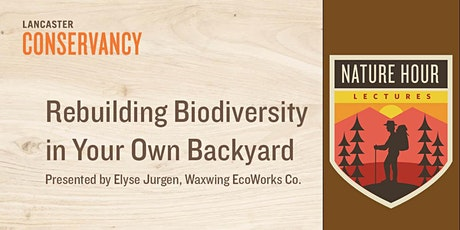 Nature Hour: Rebuilding Biodiversity in Your Own Backyard tickets